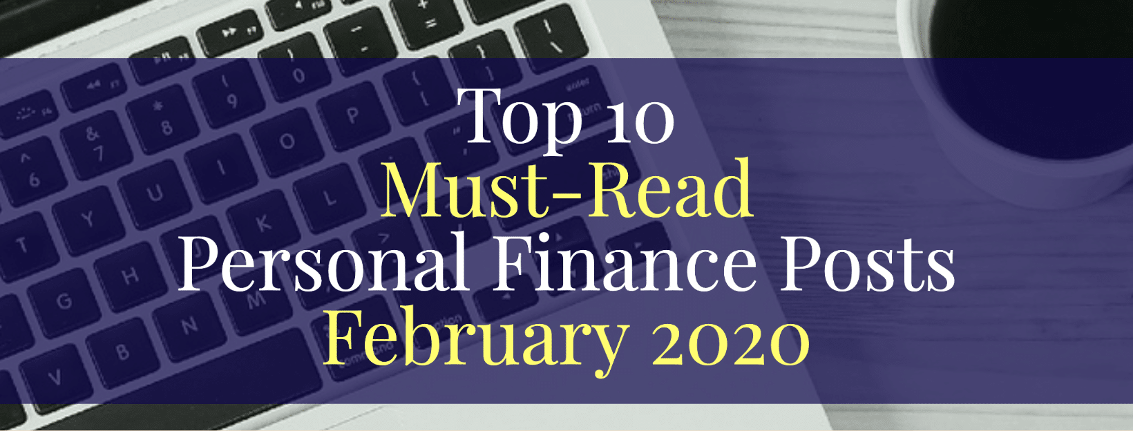 Top 10 Personal Finance Articles of the Month — February 2020
